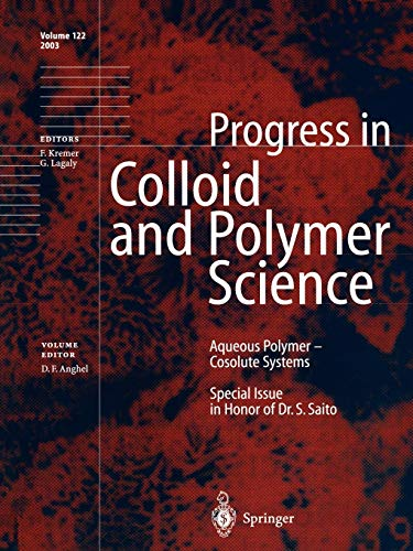 Aqueous Polymer - Cosolute Systems Special Issue in Honor of Dr. Shuji Saito Progress in Colloid ...