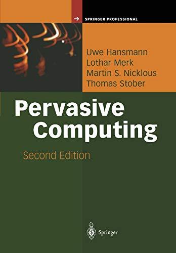 Pervasive Computing: The Mobile World (Springer Professional: Hansmann, Uwe; Merk,