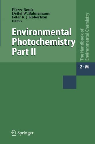 Environmental Photochemistry Part II (The Handbook of Environmental Chemistry / Reactions and ...