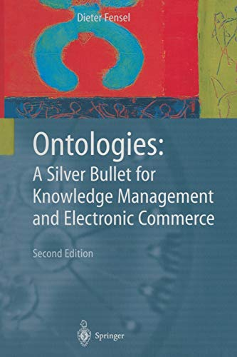 9783642055584: Ontologies: A Silver Bullet for Knowledge Management and Electronic Commerce