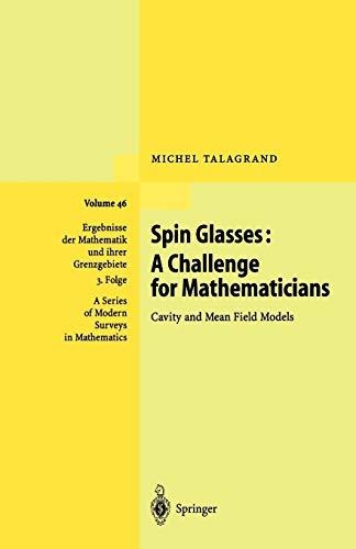 9783642055683: Spin Glasses: A Challenge for Mathematicians: Cavity and Mean Field Models (Ergebnisse der Mathematik und ihrer Grenzgebiete. 3. Folge / A Series of Modern Surveys in Mathematics)