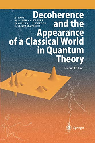 Decoherence and the Appearance of a Classical World in Quantum Theory: Erich Joos