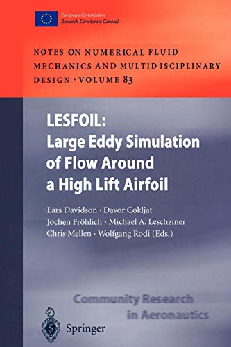 9783642056055: LESFOIL: Large Eddy Simulation of Flow Around a High Lift Airfoil: Results of the Project LESFOIL Supported by the European Union 1998 – 2001 (Notes ... Fluid Mechanics and Multidisciplinary Design)