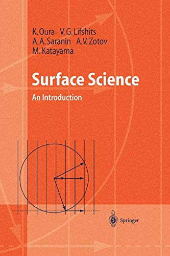 Surface Science: An Introduction (Advanced Texts in Physics): Oura, K.; Lifshits, V.G.; Saranin, ...