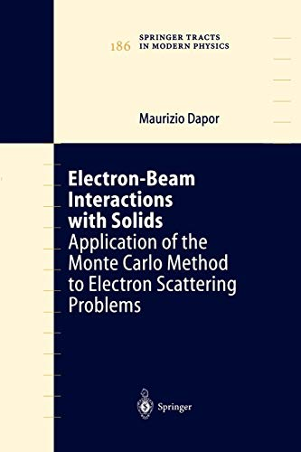9783642056239: Electron-Beam Interactions with Solids: Application of the Monte Carlo Method to Electron Scattering Problems (Springer Tracts in Modern Physics)