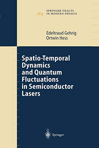 9783642056383: Spatio-Temporal Dynamics and Quantum Fluctuations in Semiconductor Lasers (Springer Tracts in Modern Physics)