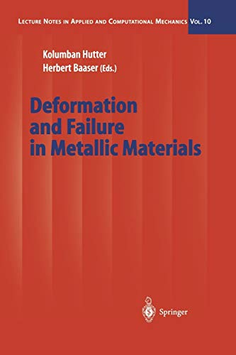 Deformation and Failure in Metallic Materials Lecture Notes in Applied and Computational Mechanics ...