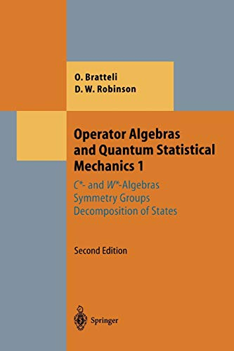 9783642057366: Operator Algebras and Quantum Statistical Mechanics 1: C*- and W*-Algebras. Symmetry Groups. Decomposition of States (Theoretical and Mathematical Physics)