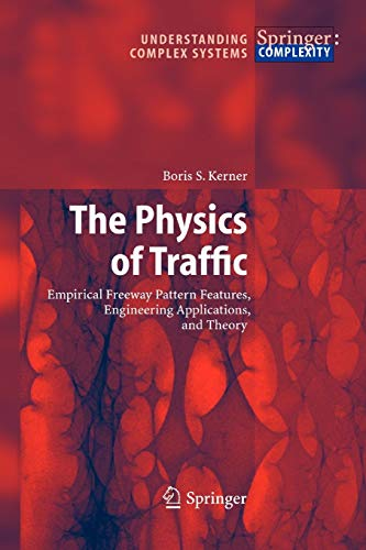 9783642058509: The Physics of Traffic: Empirical Freeway Pattern Features, Engineering Applications, and Theory (Understanding Complex Systems)