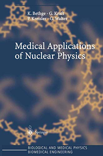 Medical Applications of Nuclear Physics (Biological and: K. Bethge, G.