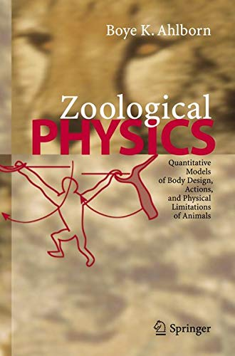 9783642058776: Zoological Physics: Quantitative Models of Body Design, Actions, and Physical Limitations of Animals