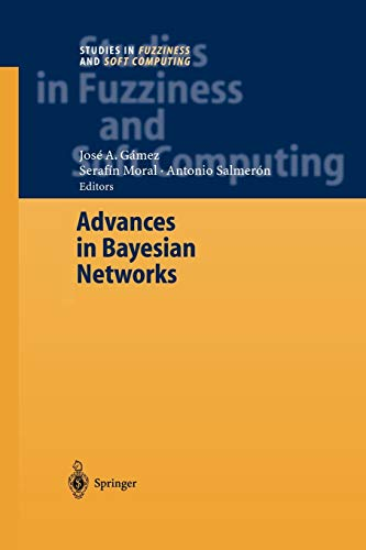 9783642058851: Advances in Bayesian Networks (Studies in Fuzziness and Soft Computing)