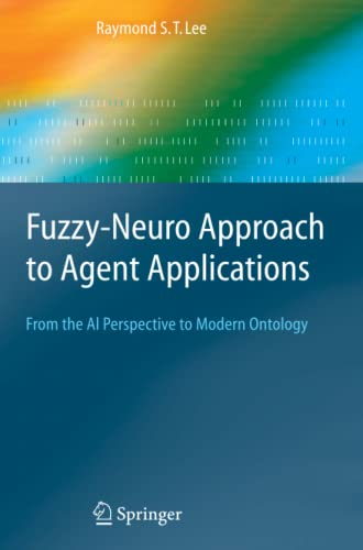 9783642059490: Fuzzy-Neuro Approach to Agent Applications: From the AI Perspective to Modern Ontology (Springer Series on Agent Technology)