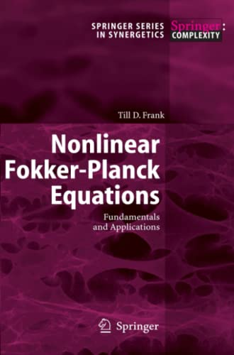 Nonlinear Fokker-Planck Equations: Fundamentals and Applications (Springer Series in Synergetics): ...