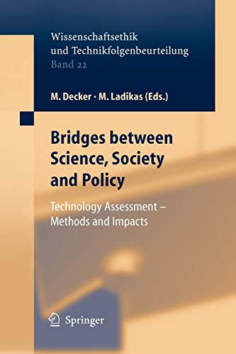 9783642059605: Bridges between Science, Society and Policy: Technology Assessment - Methods and Impacts (Ethics of Science and Technology Assessment)