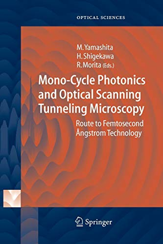 9783642059834: Mono-Cycle Photonics and Optical Scanning Tunneling Microscopy: Route to Femtosecond Ångstrom Technology (Springer Series in Optical Sciences)
