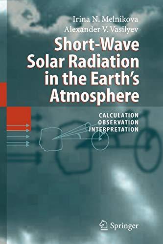 9783642059865: Short-Wave Solar Radiation in the Earth's Atmosphere: Calculation, Observation, Interpretation