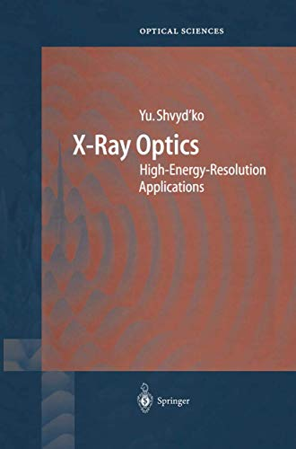 9783642059926: X-Ray Optics: High-Energy-Resolution Applications (Springer Series in Optical Sciences)