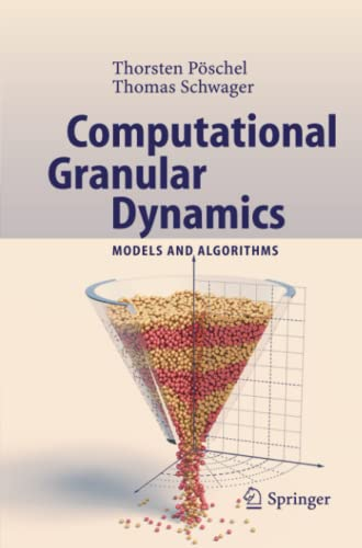 Computational Granular Dynamics: Models and Algorithms: Thorsten Poschel