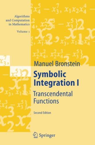 9783642059964: Symbolic Integration I: Transcendental Functions (Algorithms and Computation in Mathematics)