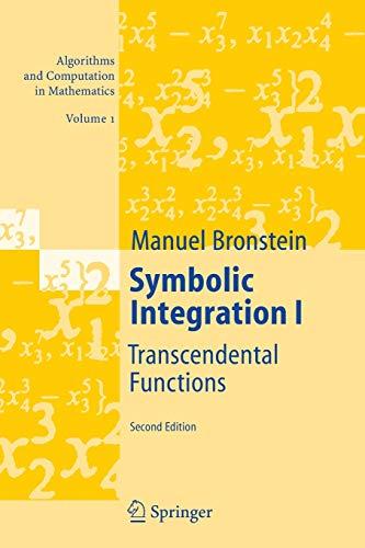 9783642059964: Symbolic Integration I: Transcendental Functions (Algorithms and Computation in Mathematics)