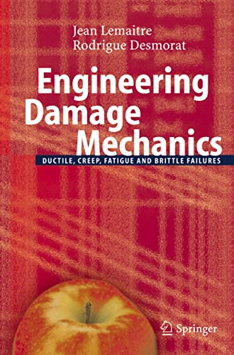 9783642059988: Engineering Damage Mechanics: Ductile, Creep, Fatigue and Brittle Failures