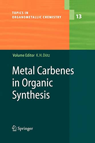 9783642060038: Metal Carbenes in Organic Synthesis (Topics in Organometallic Chemistry)