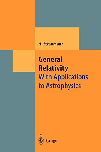 9783642060137: General Relativity: With Applications to Astrophysics (Theoretical and Mathematical Physics)