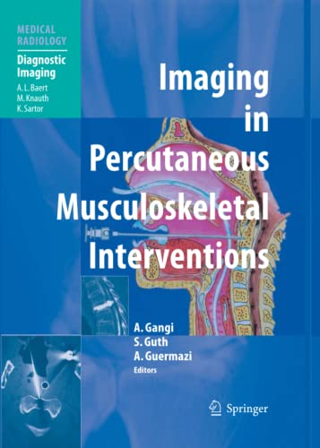 Imaging in Percutaneous Musculoskeletal Interventions: Gangi, Afshin