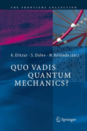 9783642060649: Quo Vadis Quantum Mechanics? (The Frontiers Collection)