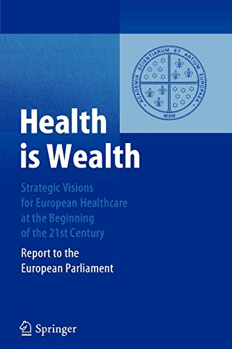 9783642060984: Health is Wealth: Strategic Visions for European Healthcare at the Beginning of the 21st Century, Report of the European Parliament