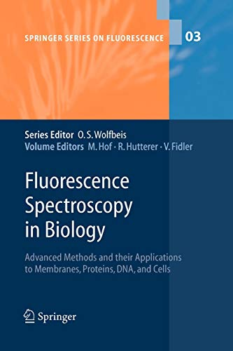 Fluorescence Spectroscopy in Biology: Advanced Methods and Their Applications to Membranes, ...