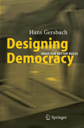 9783642061219: Designing Democracy: Ideas for Better Rules