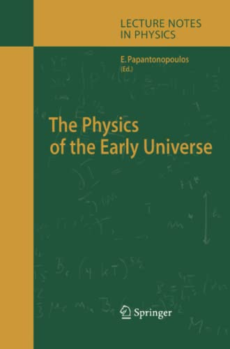 9783642061561: The Physics of the Early Universe (Lecture Notes in Physics)