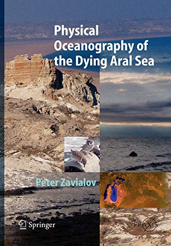 9783642061714: Physical Oceanography of the Dying Aral Sea (Springer Praxis Books)