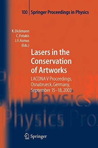 Lasers in the Conservation of Artworks: LACONA V Proceedings, Osnabrück, Germany, Sept. 15-18, 2003...