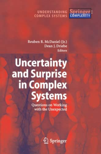 9783642062728: Uncertainty and Surprise in Complex Systems: Questions on Working with the Unexpected (Understanding Complex Systems)