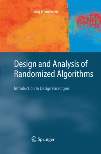9783642063008: Design and Analysis of Randomized Algorithms: Introduction to Design Paradigms (Texts in Theoretical Computer Science. An EATCS Series)