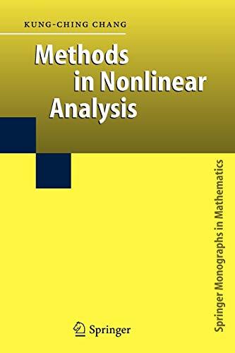 Methods in Nonlinear Analysis (Springer Monographs in Mathematics): Kung-Ching Chang