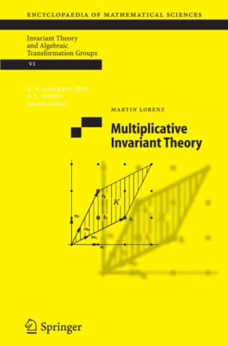 Multiplicative Invariant Theory (Encyclopaedia of Mathematical Sciences): Martin Lorenz