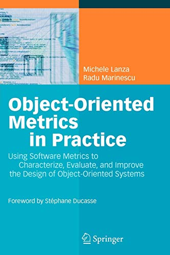 9783642063749: Object-Oriented Metrics in Practice: Using Software Metrics to Characterize, Evaluate, and Improve the Design of Object-Oriented Systems