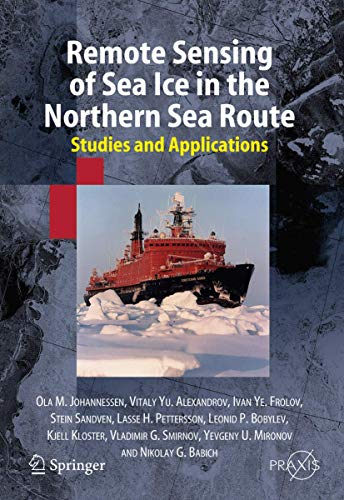 9783642063787: Remote Sensing of Sea Ice in the Northern Sea Route: Studies and Applications (Springer Praxis Books)