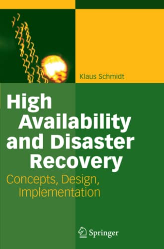 9783642063794: High Availability and Disaster Recovery: Concepts, Design, Implementation