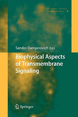 9783642064111: Biophysical Aspects of Transmembrane Signaling (Springer Series in Biophysics)