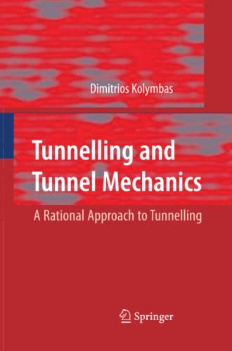 Tunnelling and Tunnel Mechanics: A Rational Approach to Tunnelling: Kolymbas, Dimitrios