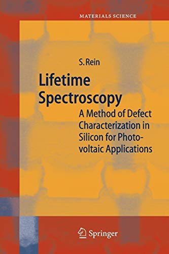 9783642064531: Lifetime Spectroscopy: A Method of Defect Characterization in Silicon for Photovoltaic Applications (Springer Series in Materials Science)