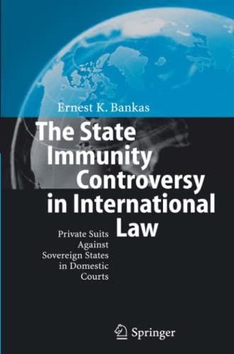 9783642065125: The State Immunity Controversy in International Law: Private Suits Against Sovereign States in Domestic Courts