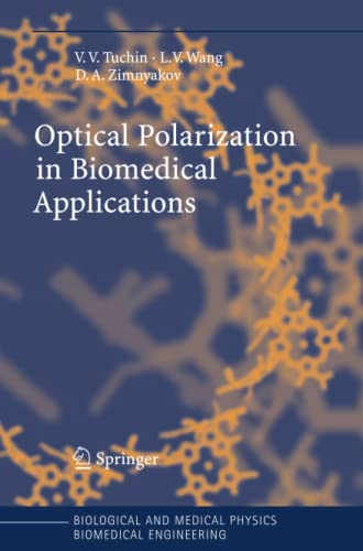 9783642065255: Optical Polarization in Biomedical Applications (Biological and Medical Physics, Biomedical Engineering)