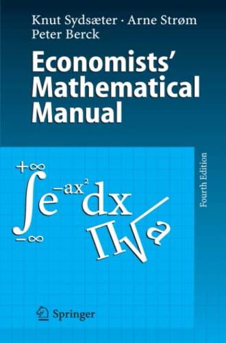 Economists' Mathematical Manual (364206549X) by Sydsaeter, Knut; Strøm, Arne; Berck, Peter