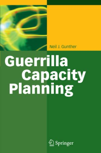 9783642065576: Guerrilla Capacity Planning: A Tactical Approach to Planning for Highly Scalable Applications and Services